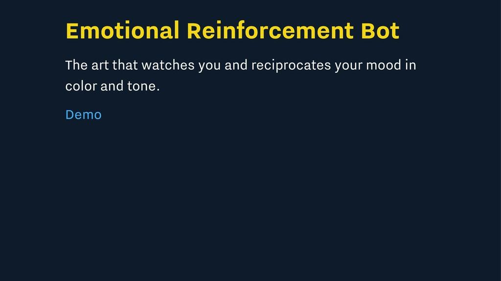 Emotional Reinforcement Bot The art that watche...