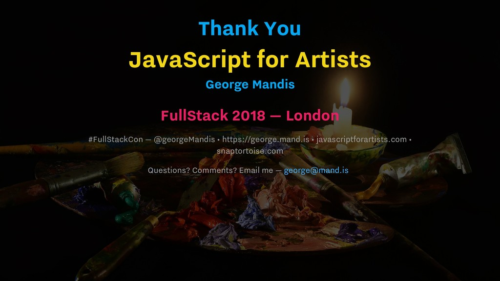 Thank You JavaScript for Artists George Mandis ...