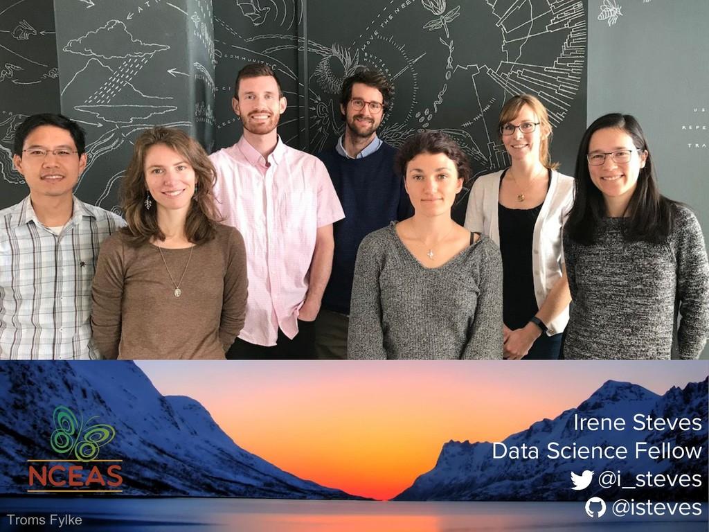 Irene Steves Data Science Fellow @i_steves @ist...