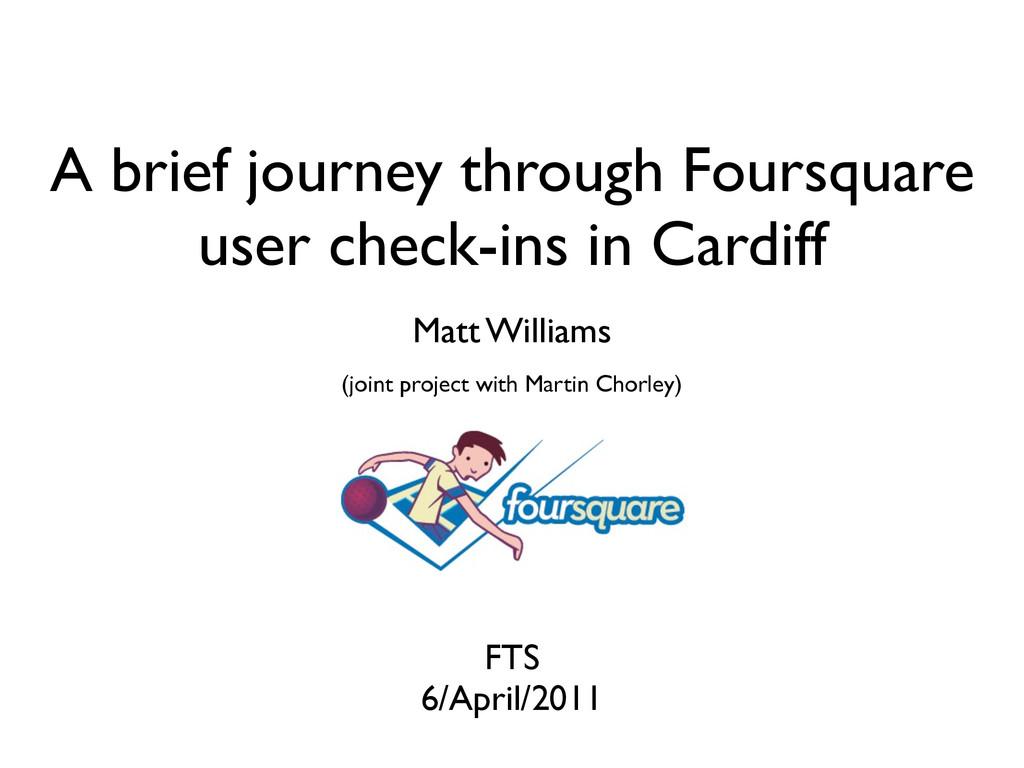 A brief journey through Foursquare user check-i...