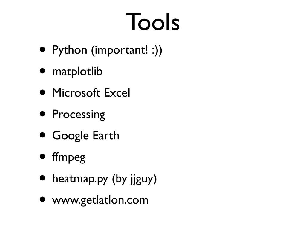 Tools • Python (important! :)) • matplotlib • M...