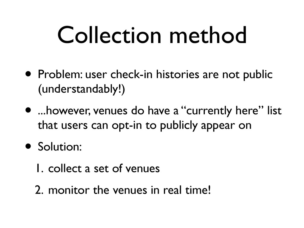 Collection method • Problem: user check-in hist...