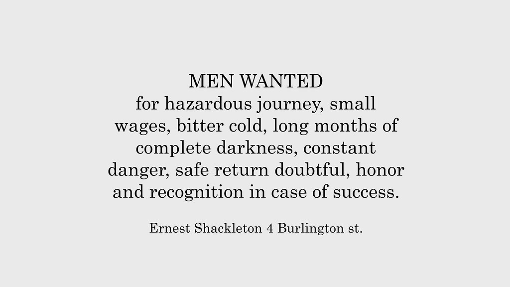 MEN WANTED for hazardous journey, small wages, ...