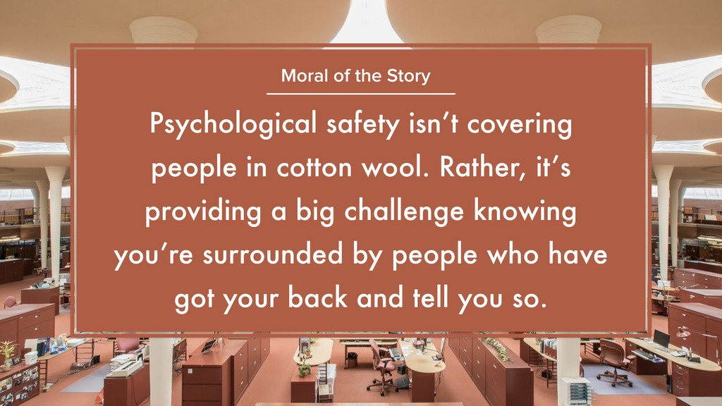 Psychological safety isn't covering people in c...