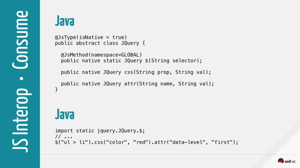 JS Interop • Consume Java @JsType(isNative = tr...