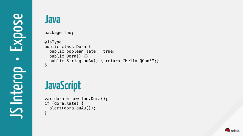 JS Interop • Expose Java package foo; @JsType p...