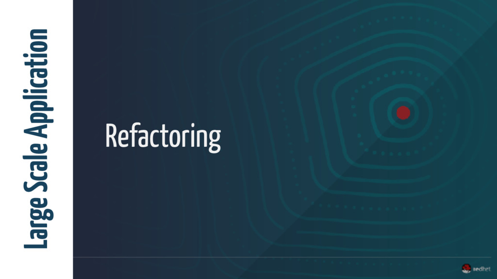 Refactoring Large Scale Application