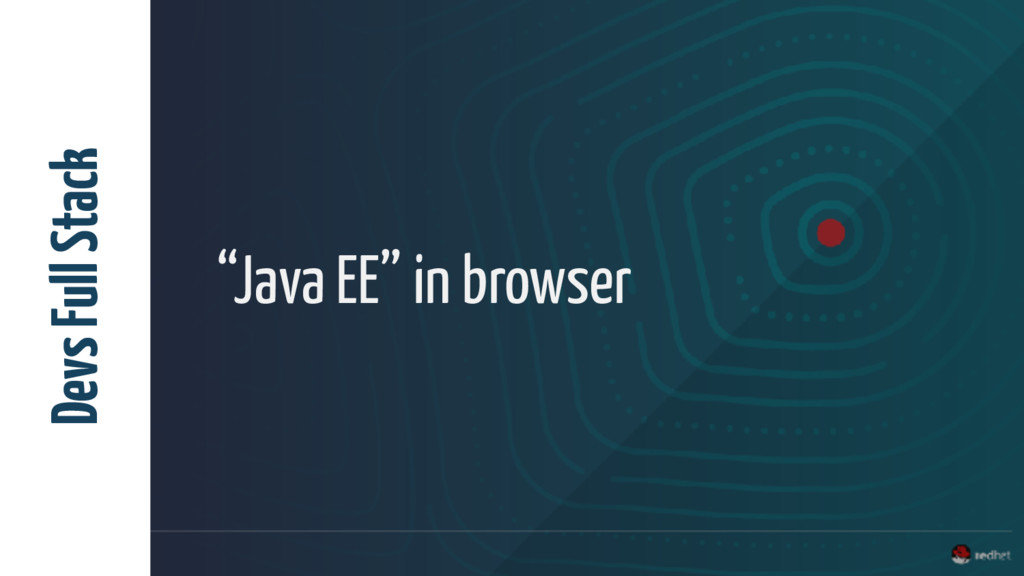 """Java EE"" in browser Devs Full Stack"