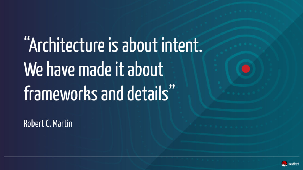 """Architecture is about intent. We have made it ..."