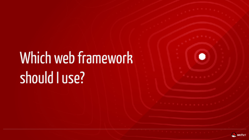 Which web framework should I use?