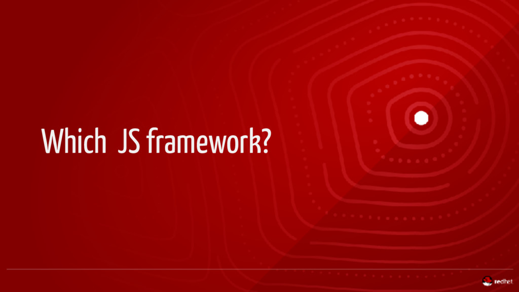 Which JS framework?