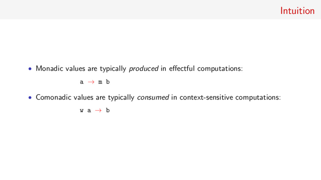 Intuition • Monadic values are typically produc...
