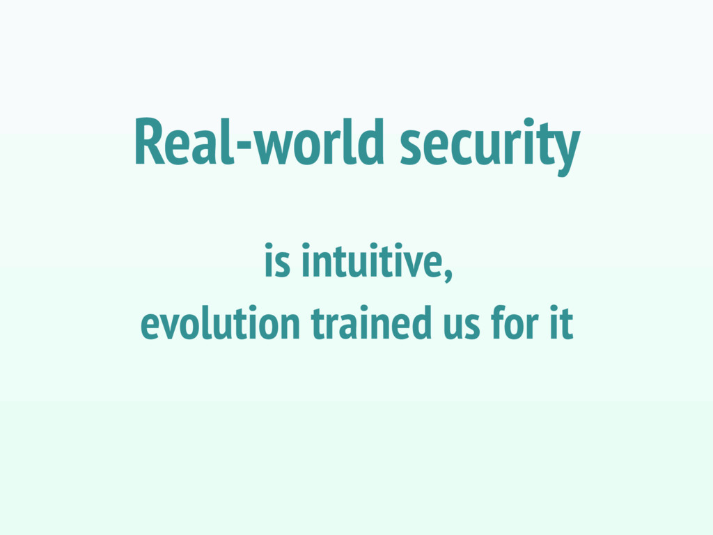 is intuitive, evolution trained us for it Real-...