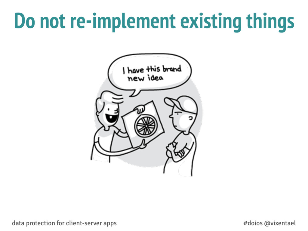 Do not re-implement existing things data protec...