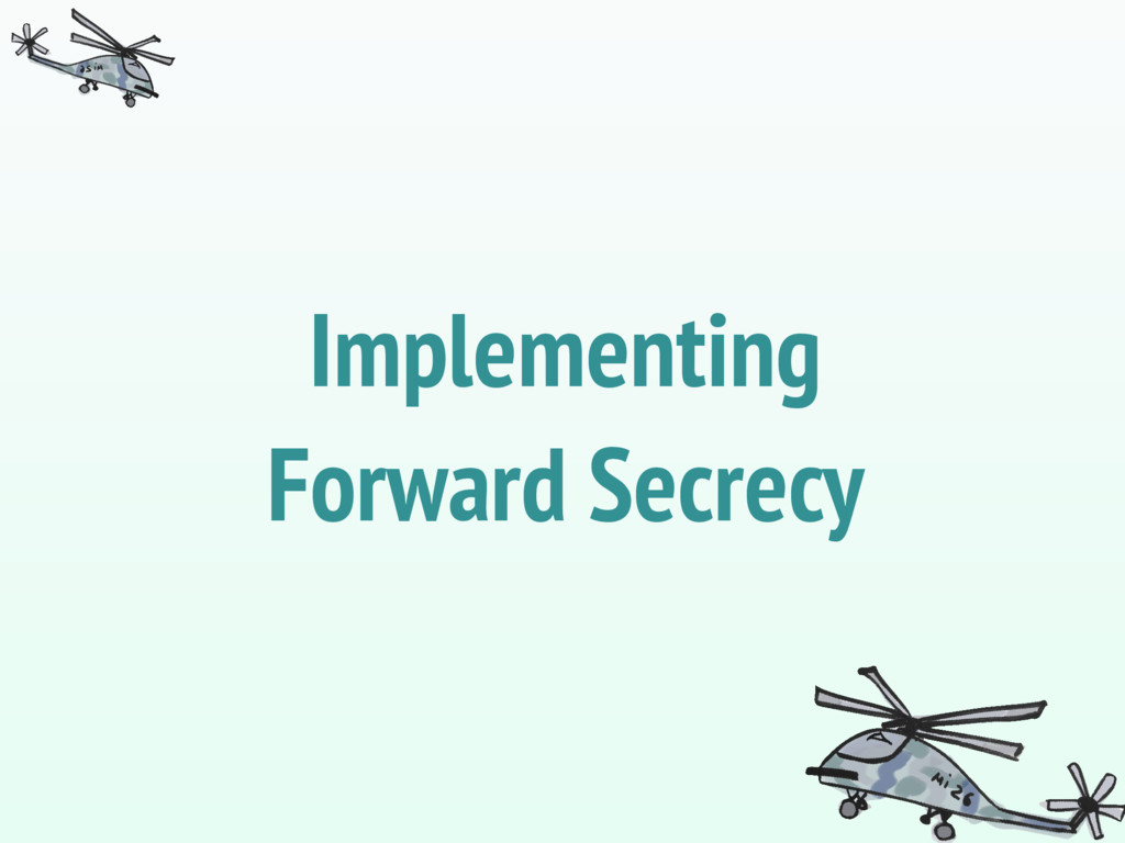 Implementing Forward Secrecy