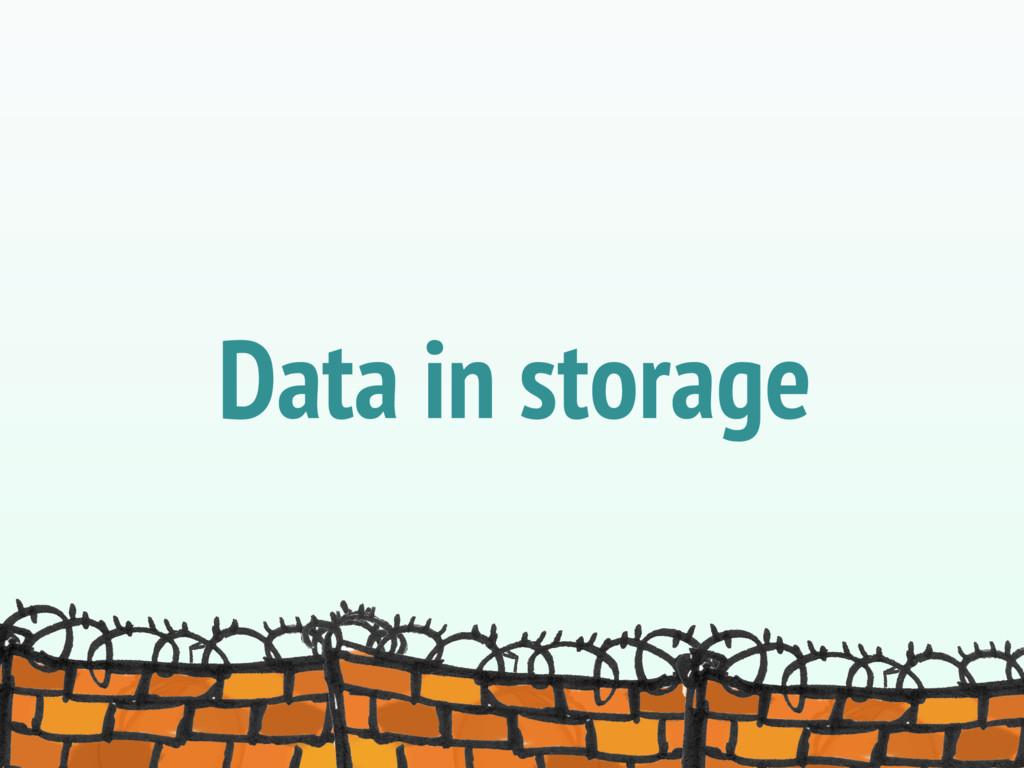 Data in storage