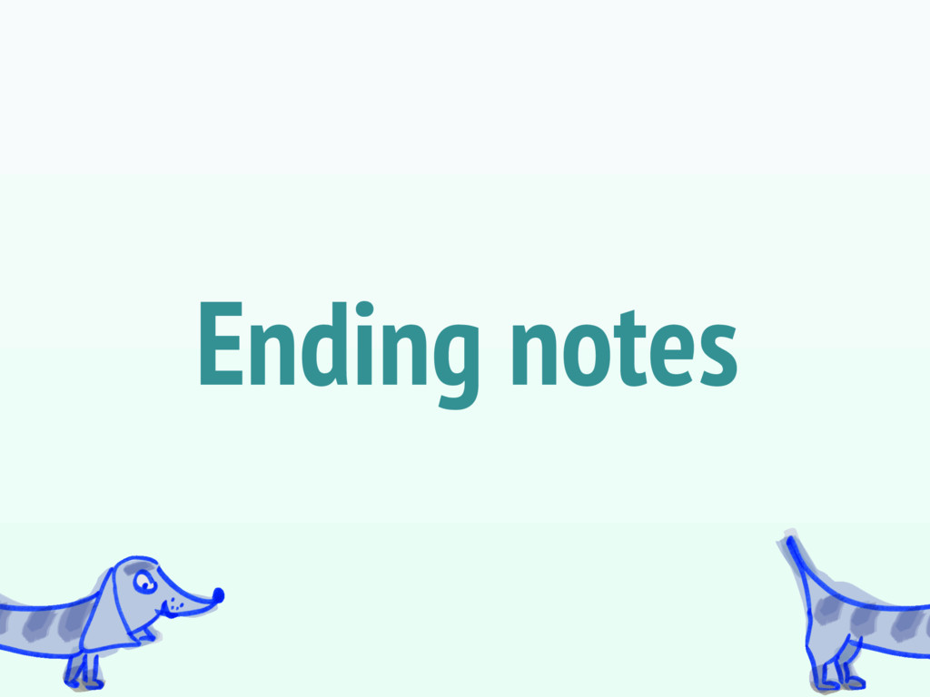 Ending notes
