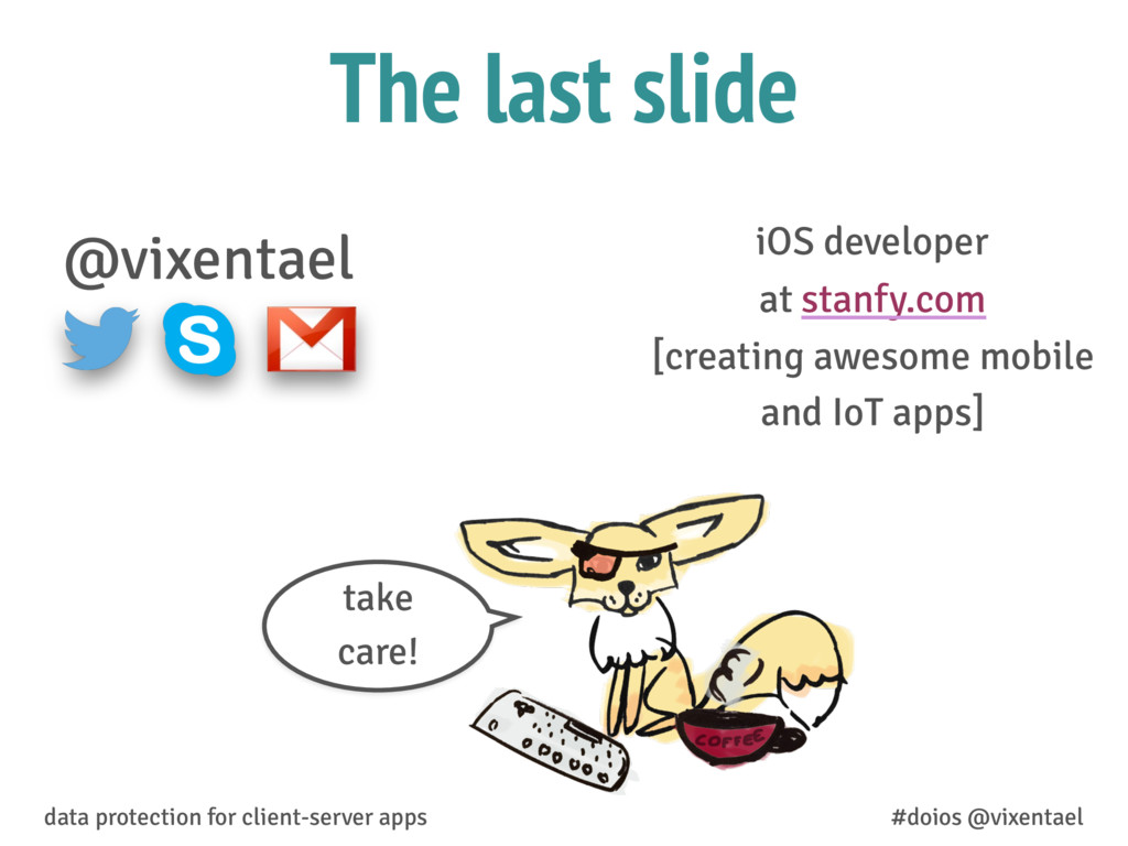 The last slide @vixentael iOS developer at stan...