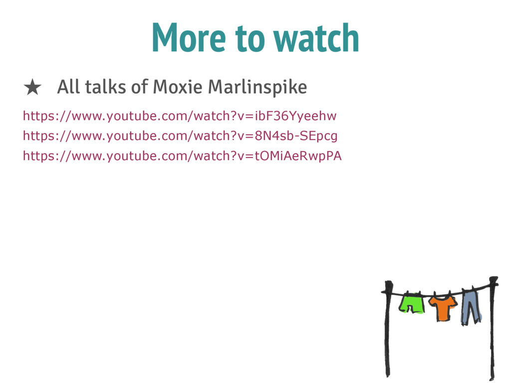 More to watch ★ All talks of Moxie Marlinspike ...