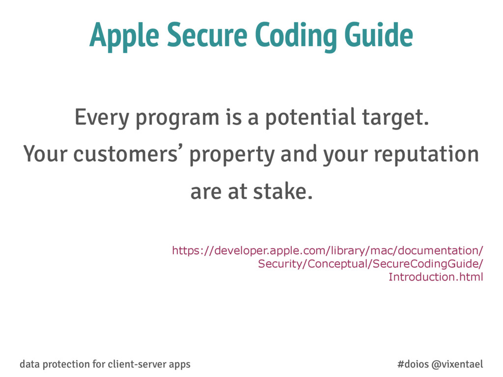 Apple Secure Coding Guide Every program is a po...