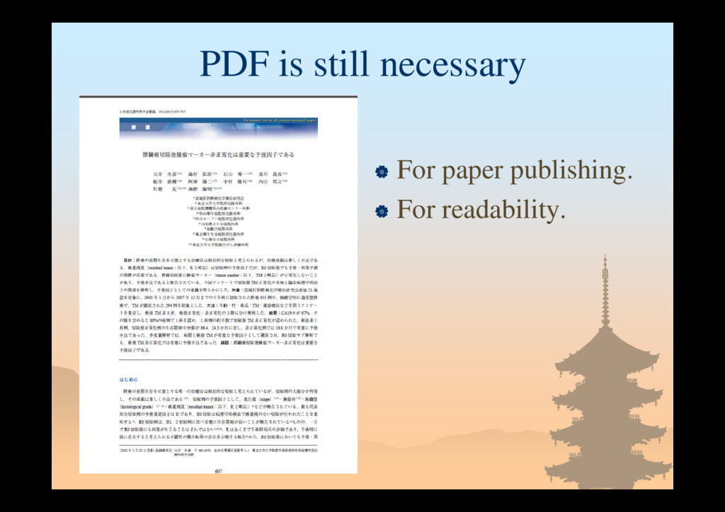 PDF is still necessary  For paper publishing. ...