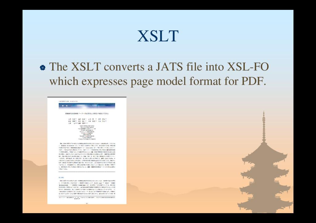 XSLT  The XSLT converts a JATS file into XSL-F...