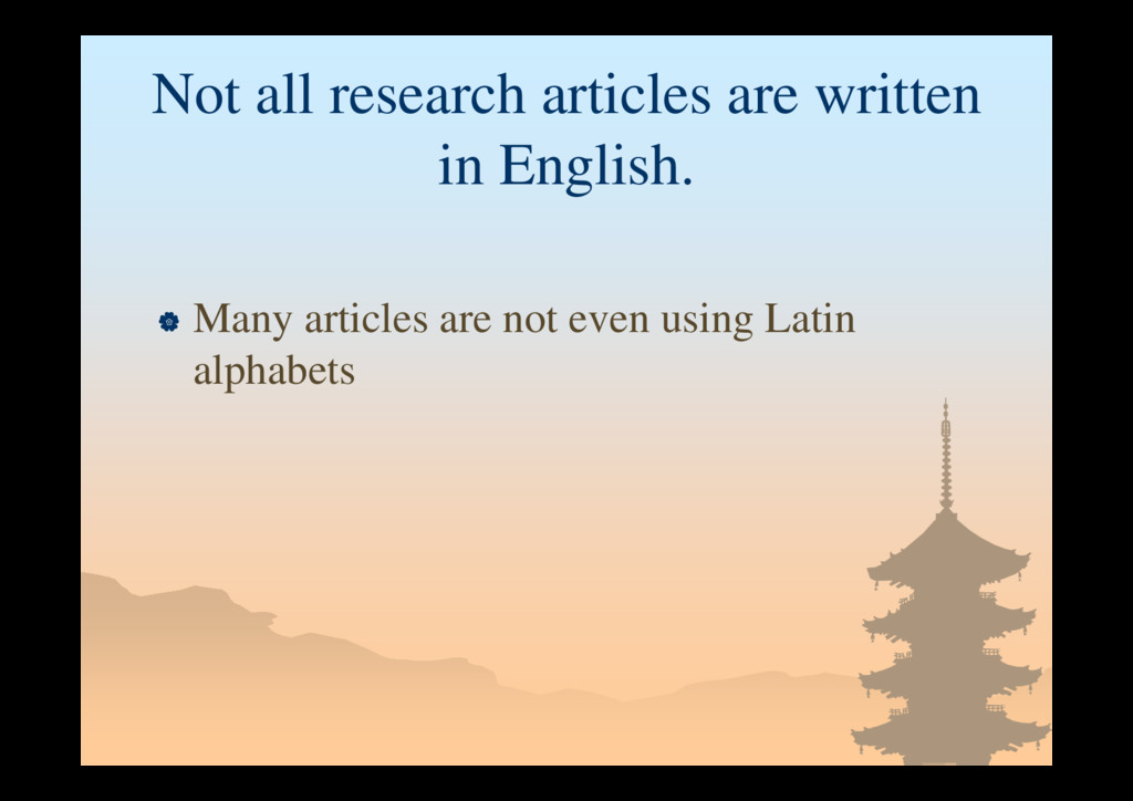 Not all research articles are written in Englis...