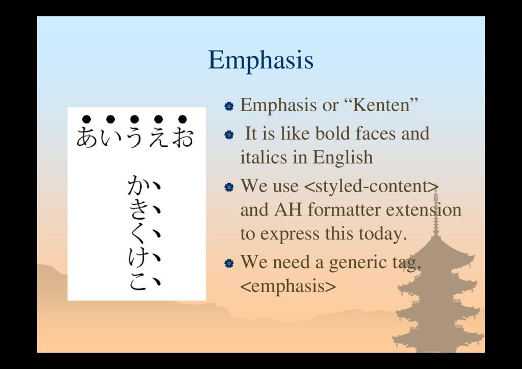 """Emphasis  Emphasis or """"Kenten""""  It is like bo..."""