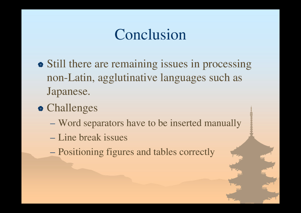 Conclusion  Still there are remaining issues i...