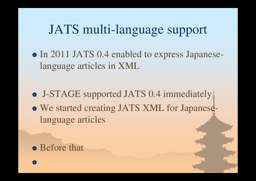 JATS multi-language support  In 2011 JATS 0.4 ...