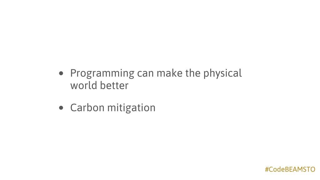 #CodeBEAMSTO • Programming can make the physica...