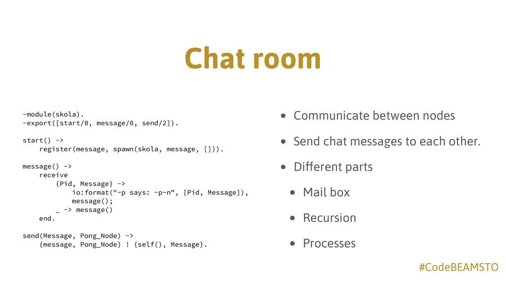 #CodeBEAMSTO Chat room -module(skola). -export(...