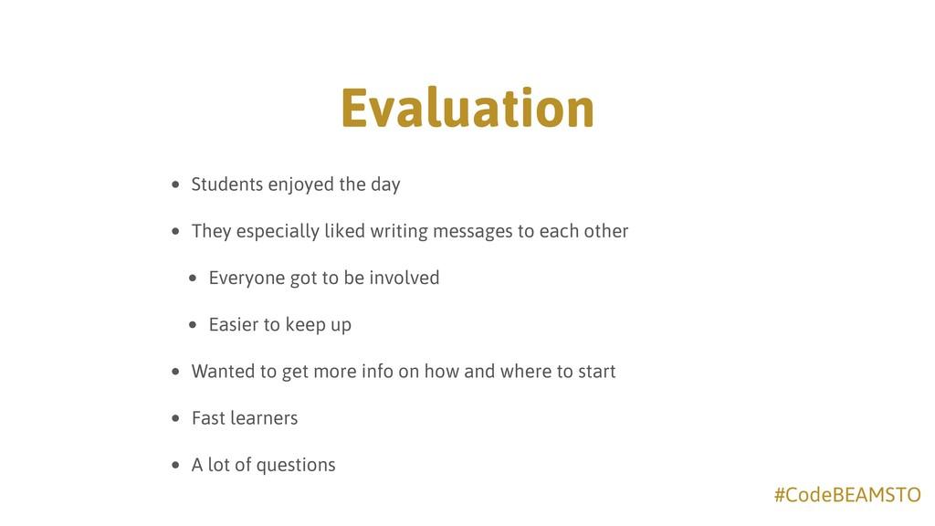 #CodeBEAMSTO Evaluation • Students enjoyed the ...