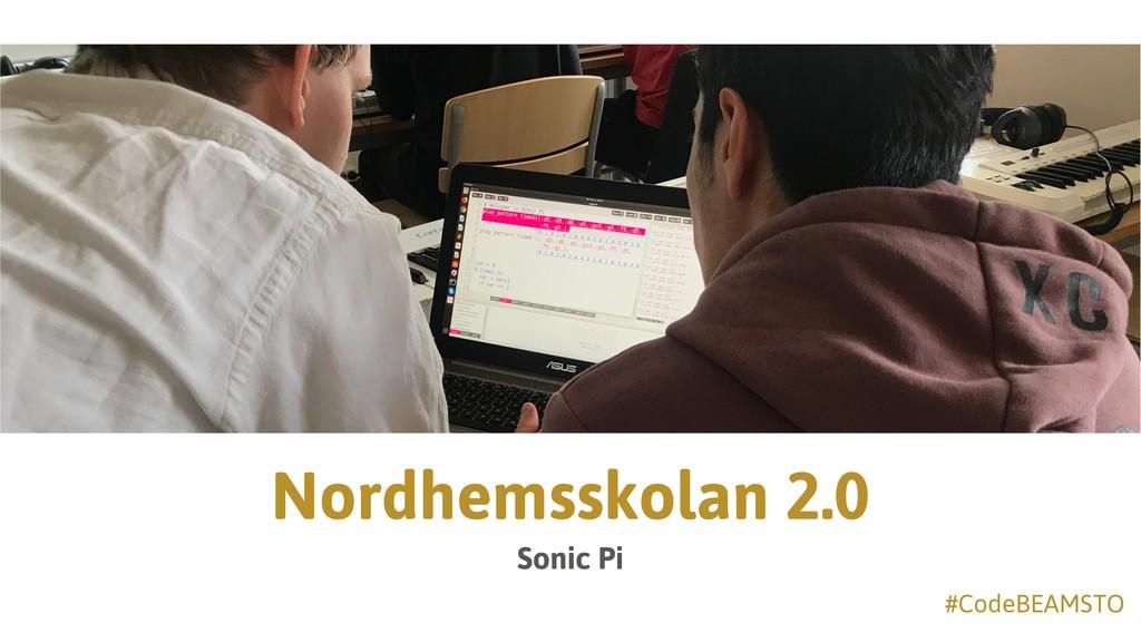 #CodeBEAMSTO Nordhemsskolan 2.0 Sonic Pi