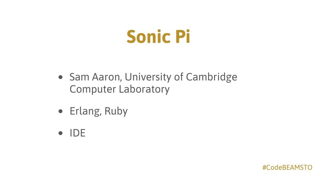 #CodeBEAMSTO Sonic Pi • Sam Aaron, University o...