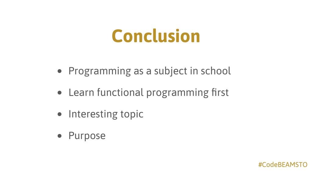 #CodeBEAMSTO Conclusion • Programming as a subj...