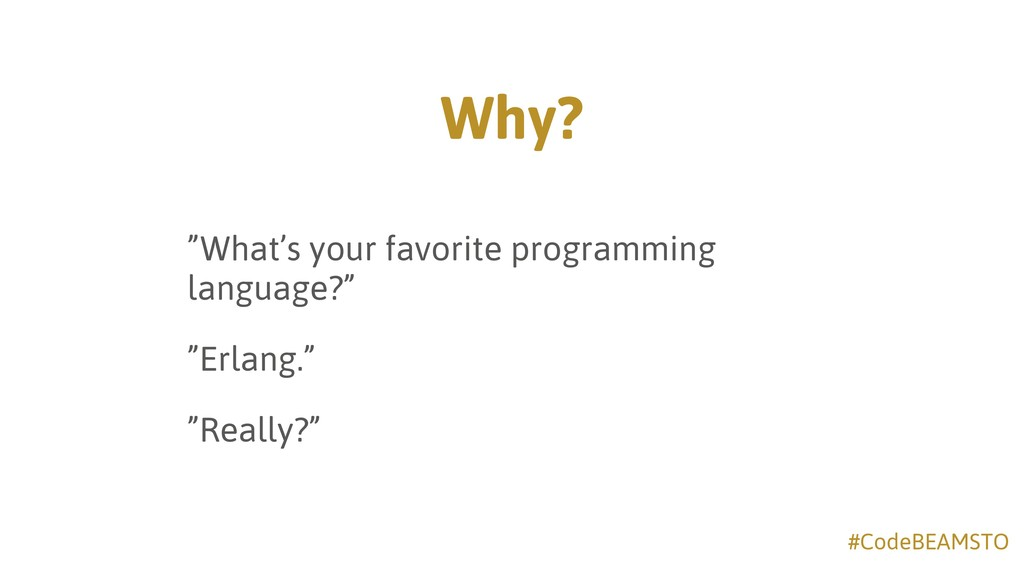 "#CodeBEAMSTO Why? ""What's your favorite program..."