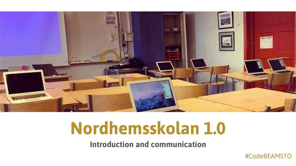 #CodeBEAMSTO Nordhemsskolan 1.0 Introduction an...