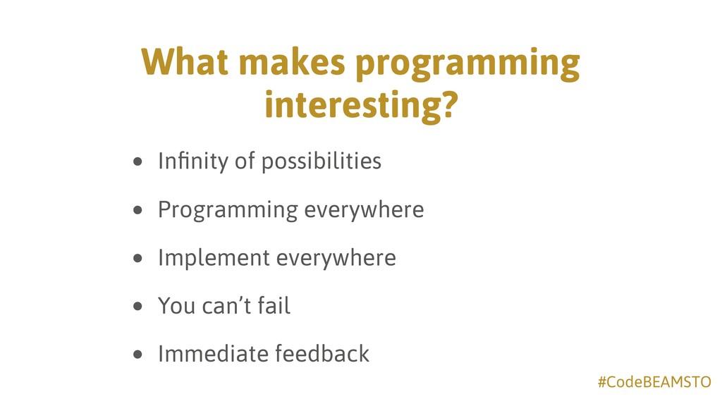 #CodeBEAMSTO What makes programming interesting...