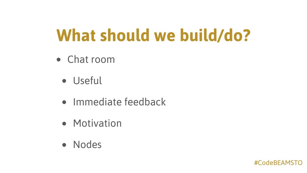 #CodeBEAMSTO What should we build/do? • Chat ro...