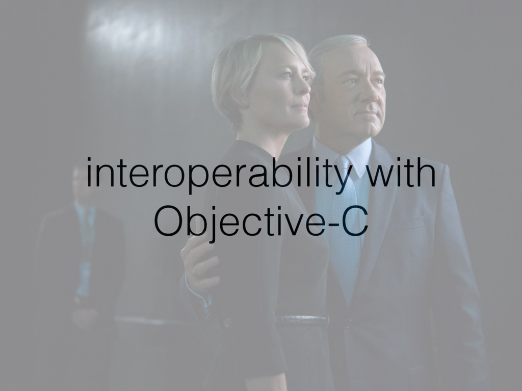 interoperability with Objective-C