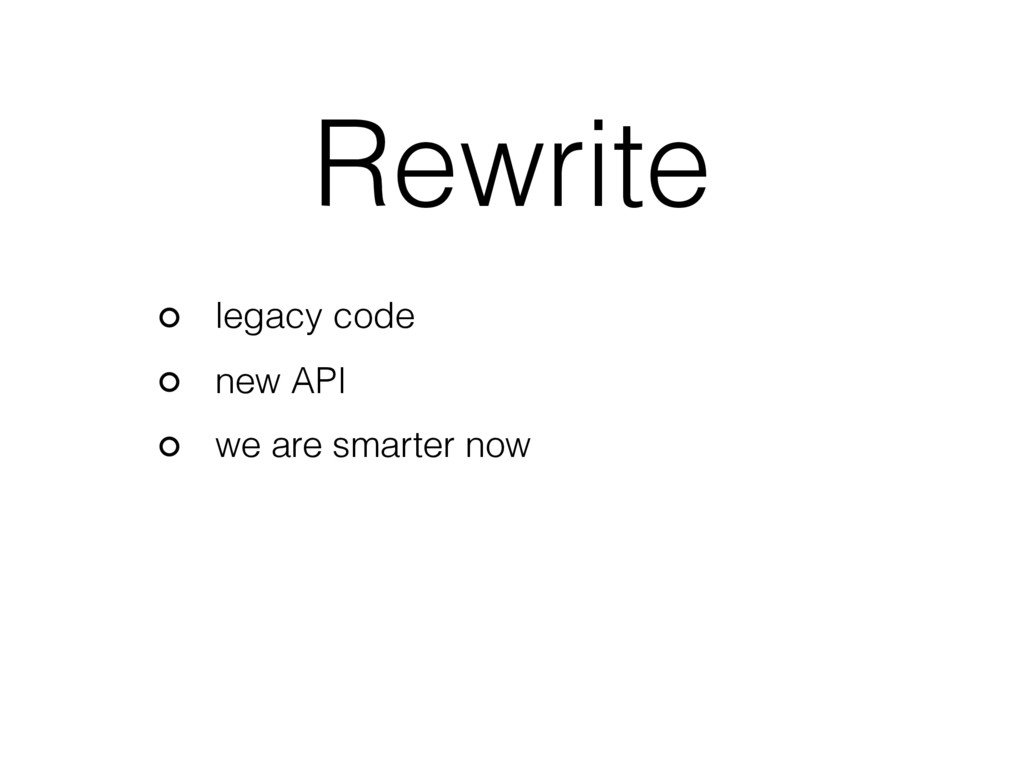 Rewrite legacy code new API we are smarter now