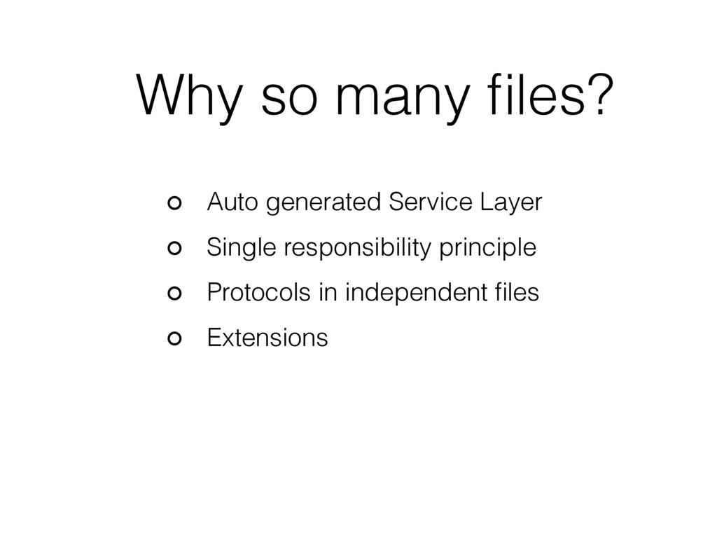 Why so many files? Auto generated Service Layer ...