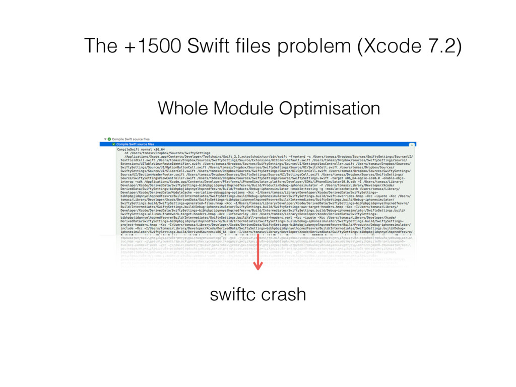 The +1500 Swift files problem (Xcode 7.2) Whole ...