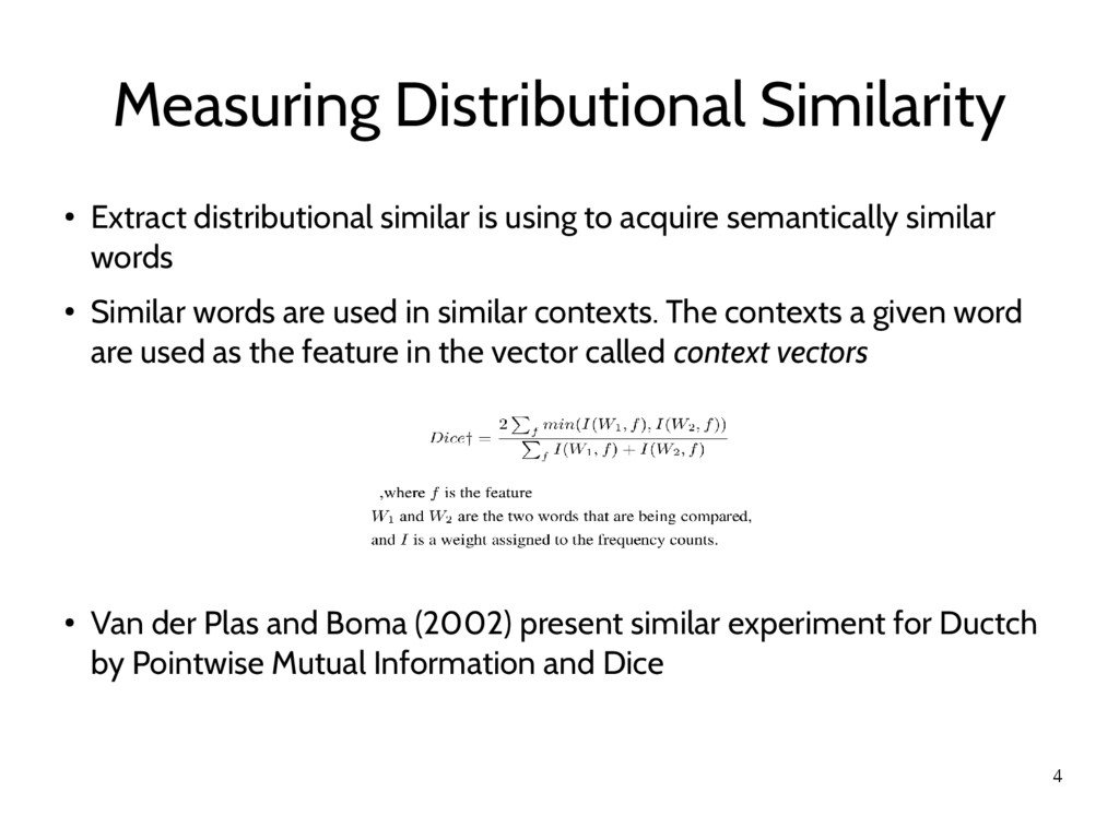 4 Measuring Distributional Similarity ● Extract...