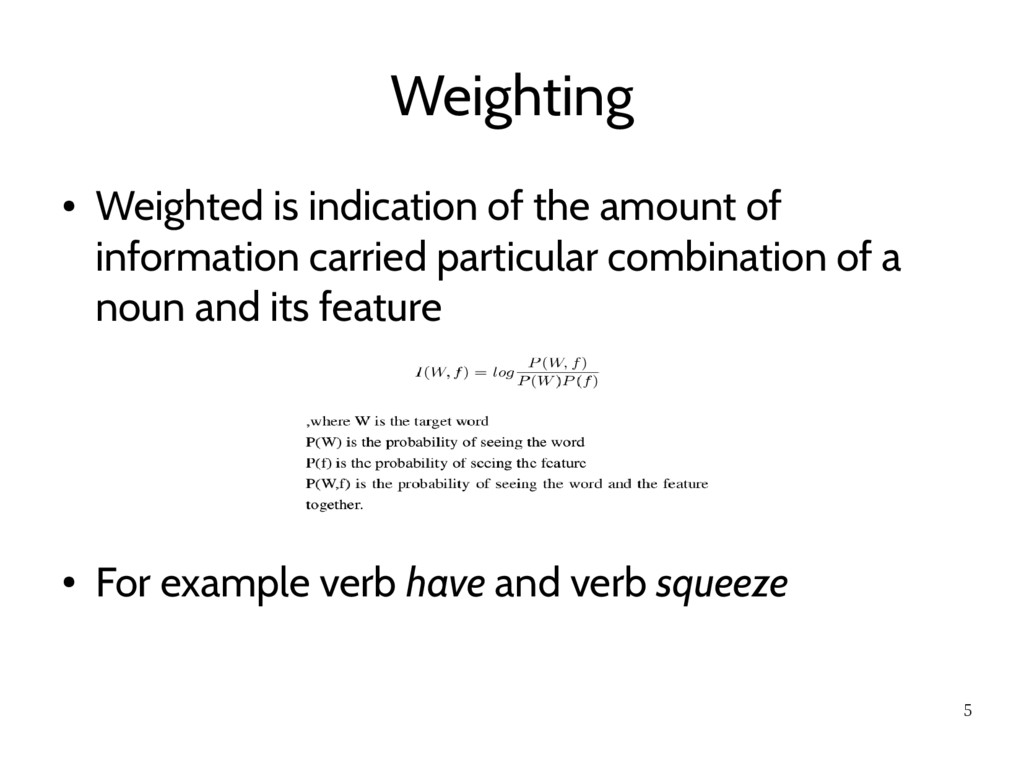 5 Weighting ● Weighted is indication of the amo...