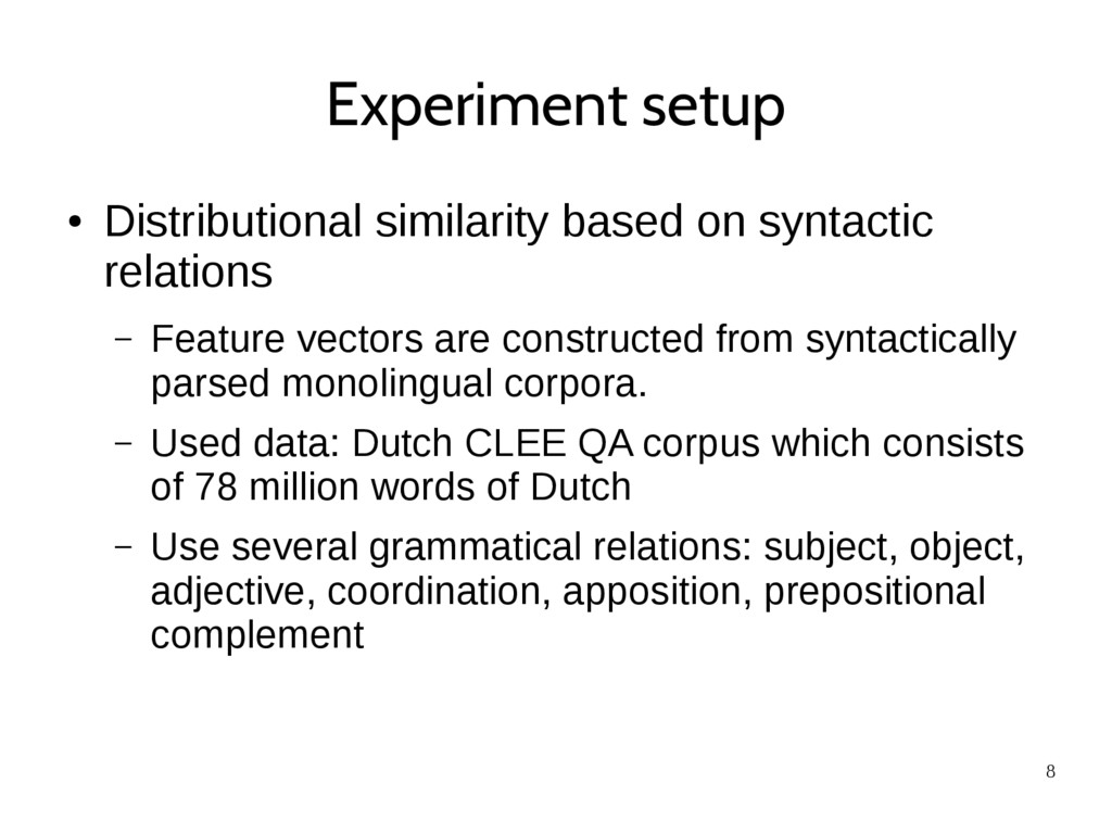 8 Experiment setup ● Distributional similarity ...