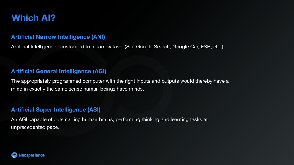Which AI? Artificial General Intelligence (AGI) ...