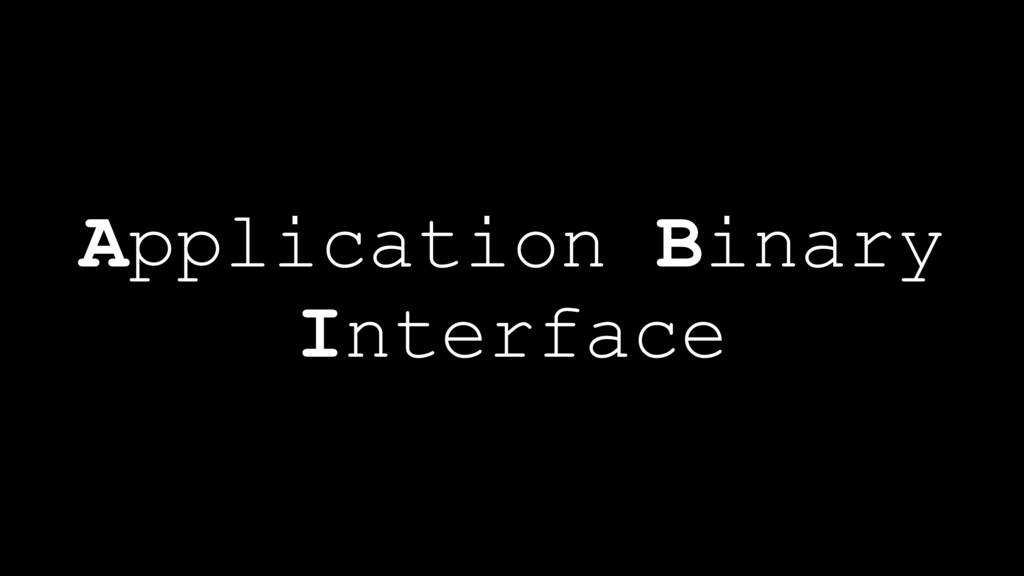 Application Binary Interface