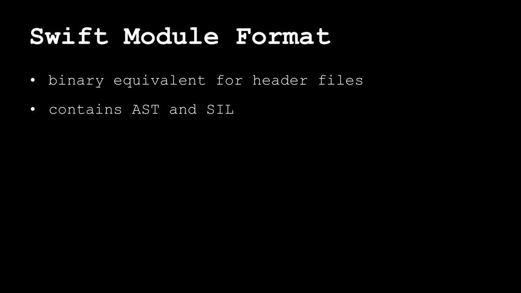 Swift Module Format • binary equivalent for hea...